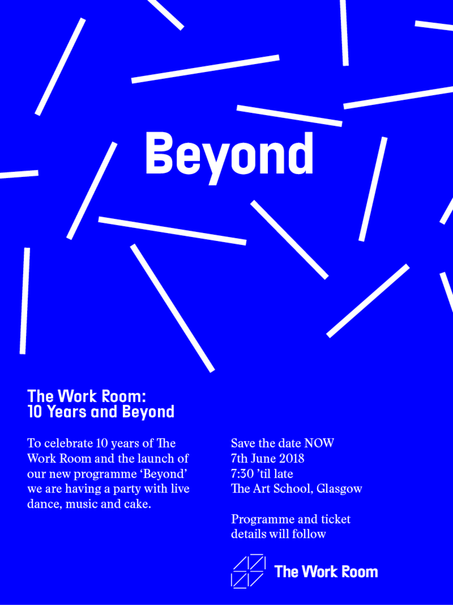 The Work Room: 10 years & Beyond - Save the Date